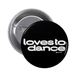 Loves To Dance Pinback Button