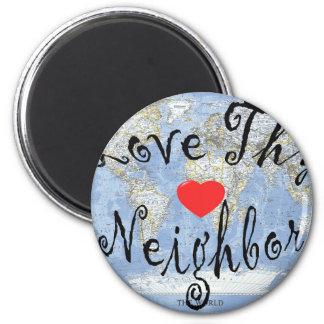 LoveThyNeighbor 2 Inch Round Magnet