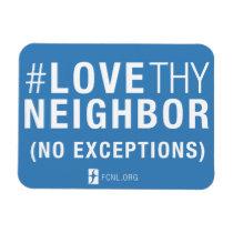 #LoveThyNeighbor Magnet