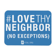 #lovethyneighbor Magnet at Zazzle