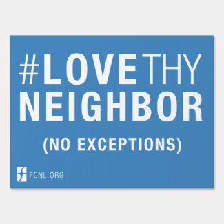 #LoveThyNeighbor Yard Sign