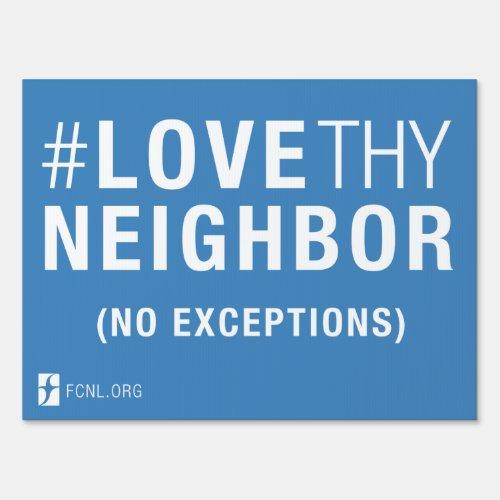 LoveThyNeighbor Yard Sign 1 sided
