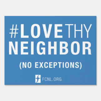 #LoveThyNeighbor Yard Sign (2 sided)