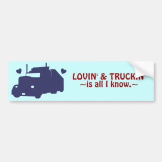 Lovin and Truckin Bumper Sticker