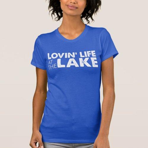 Lovin Life At Lake ON DARK T_Shirt
