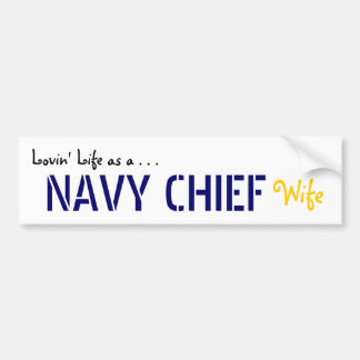 Lovin' Life NAVY Chief Bumper Sticker