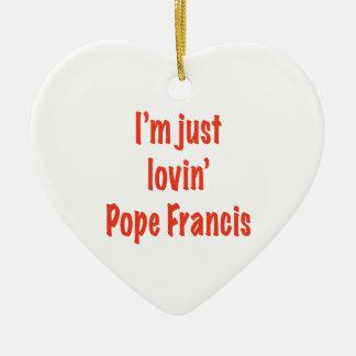Lovin' Pope Francis Ceramic Ornament