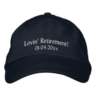 Lovin' Retirement!-Personalize Date Embroidered Baseball Cap