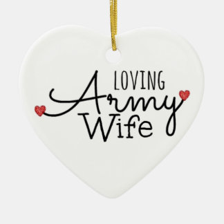 Loving Army Wife Ceramic Ornament