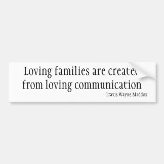 Loving Families and Communication Bumper Stickers