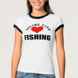 Loving Life Fishing T-Shirt