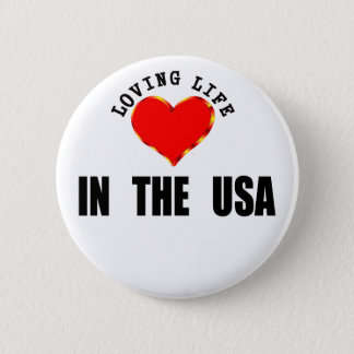 Loving Life In The USA Button