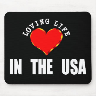 Loving Life In The USA Mouse Pad