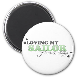 Loving my Sailor Forever & Always Magnet