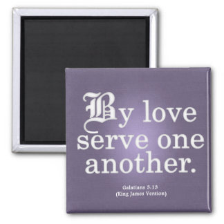 Loving Service Galatians 5-13 2 Inch Square Magnet
