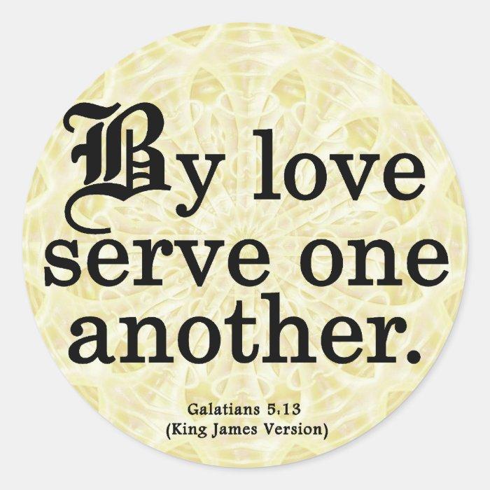 Loving Service Galatians 5-13 Classic Round Sticker