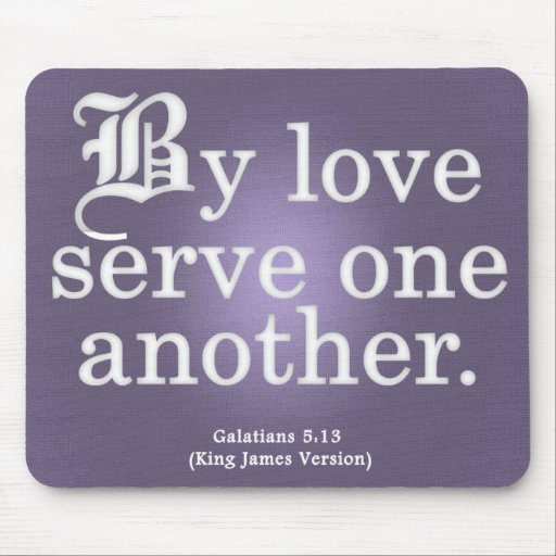 Loving Service Galatians 5-13 Mouse Pad