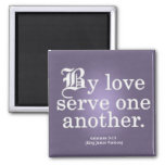Loving Service Galatians 5-13 Refrigerator Magnets
