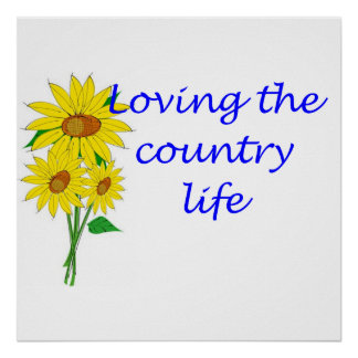 Loving the country life poster