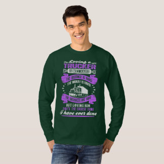 Loving Truckers Not Hard Easiest Thing Ever Done T-Shirt