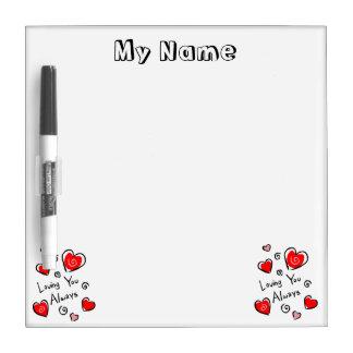 Loving You Always Hearts Dry Erase Board