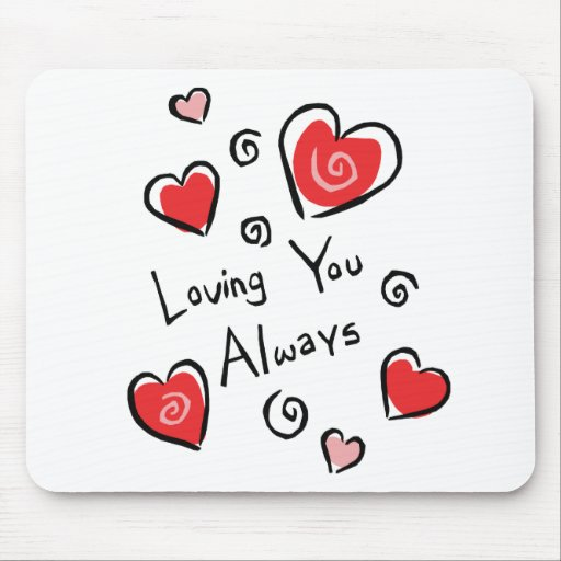 Loving You Always Mouse Pads