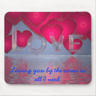 Loving you by the ocean is all I need. Mouse Pad