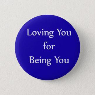 Loving You for Being You Blue Button