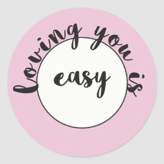 Loving you is easy - Romantic quote Sticker