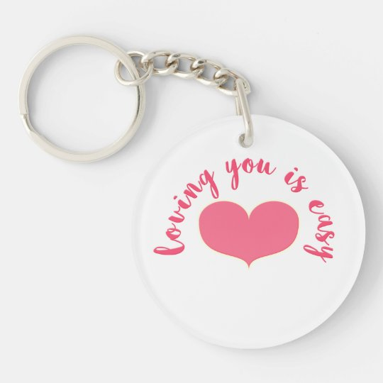 Loving You Is Easy Romantic Quote Valentine S Day Keychain Zazzle Com