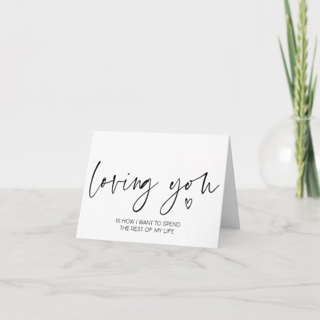 Loving You Is How I Want To Spend My Life Groom Card