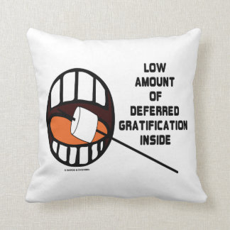 Low Amount Of Deferred Gratification Inside Pillows