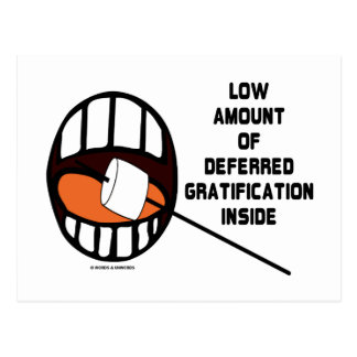 Low Amount Of Deferred Gratification Inside Postcard