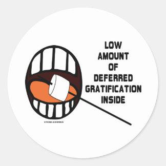 Low Amount Of Deferred Gratification Inside Round Sticker
