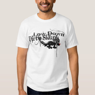 Low Down Dirty Skunk Tee Shirt