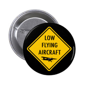 Low Flying Aircraft - Traffic Sign 2 Inch Round Button