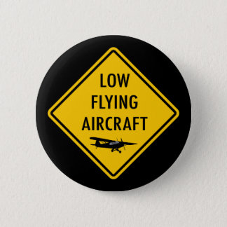 Low Flying Aircraft - Traffic Sign Pinback Button