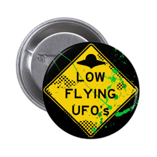 LOW FLYING UFO s ROAD SIGN WITH PAINT SPLATTER Buttons