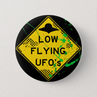 LOW FLYING UFO's ROAD SIGN WITH PAINT SPLATTER Pinback Button