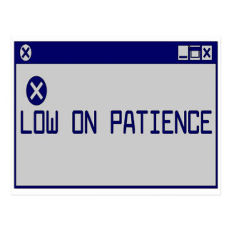 Low On Patience Postcard