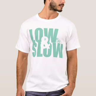 Low & Slow T-shirt