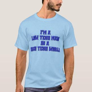 Low Tech Man In A High Tech World T-Shirt