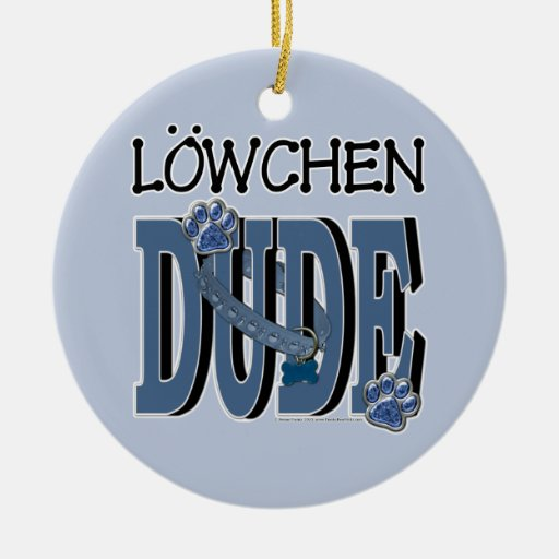Lowchen DUDE Christmas Ornaments