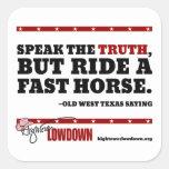 Lowdown de Hightower: Hable la verdad (el Pegatina Cuadrada