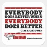 Lowdown de Hightower: Todos mejora (el pegatina) Pegatina Cuadrada