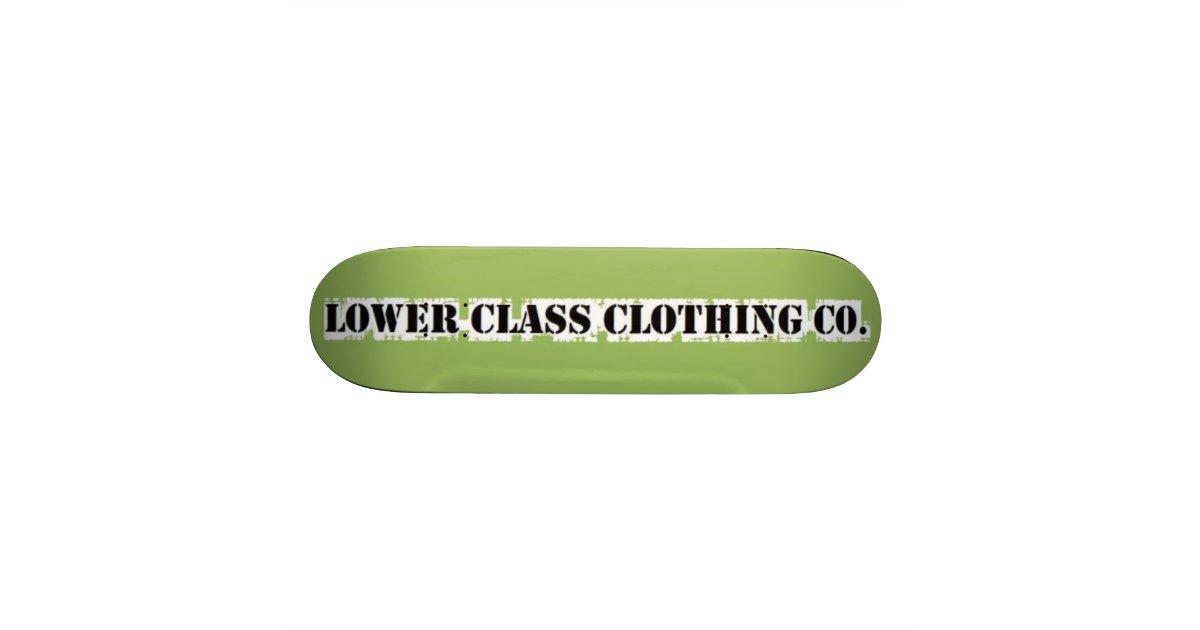 lower class clothing co skateboard deck   Zazzle