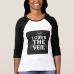 Lower the Veil Ladies 3/4 Sleeve Tee-LARGE