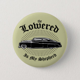 Lowered is my Shepherd Button