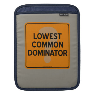 LOWEST COMMON DOMINATOR? iPad SLEEVE
