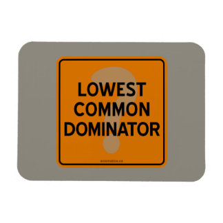 LOWEST COMMON DOMINATOR? MAGNET
